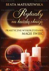 Okładka książki Rytuały na każdą okazję, praktyczne wykorzystanie magii świec Beata Matuszewska