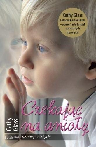 Okładka książki Czekając na anioły Cathy Glass