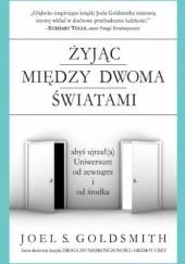 Okładka książki Żyjąc między dwoma światami Joel S. Goldsmith