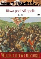Okładka książki Bitwa pod Nikopolis 1396. Ostatnia krucjata David Nicolle
