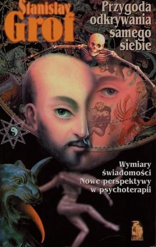Okładka książki Przygoda odkrywania samego siebie. Wymiary świadomości. Nowe perspektywy w psychoterapii Stanislav Grof