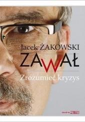 Okładka książki Zawał. Zrozumieć kryzys Jacek Żakowski