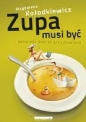 Okładka książki Zupa musi być Magda Kołodkiewicz