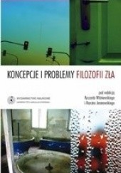 Okładka książki Koncepcje i problemy filozofii zła Ryszard Wiśniewski,Marcin Jaranowski