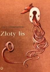 Okładka książki Złoty Lis Jerzy Andrzejewski