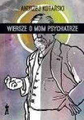 Okładka książki Wiersze o moim psychiatrze Andrzej Kotański