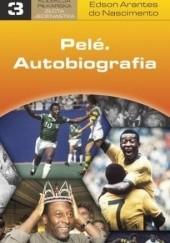 Okładka książki Pele. Autobiografia Edson Arantes do Nascimento
