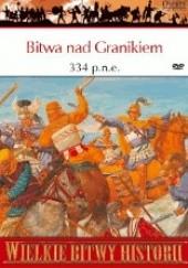 Okładka książki Bitwa nad Granikiem 334 p.n.e. Aleksander Wielki zwycięża Persów Michael Thompson