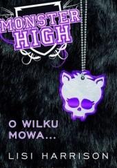 Okładka książki Monster High. O wilku mowa…