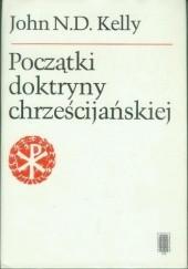 Okładka książki Początki doktryny chrześcijańskiej John N. D. Kelly