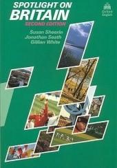 Okładka książki Spotlight on Britain Susan Sheerin,Jonathan Seath,Gillian White