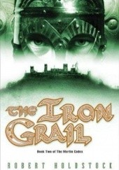 Okładka książki The Iron Grail Robert Holdstock