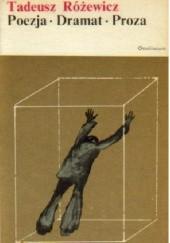 Okładka książki Poezja - Dramat - Proza Tadeusz Różewicz