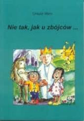 Okładka książki Nie tak, jak u zbójców... Ursula Marc