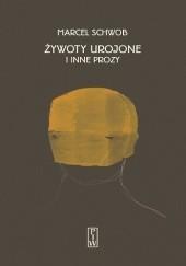 Okładka książki Żywoty urojone i inne prozy Marcel Schwob