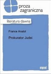 Okładka książki Prokurator Judei Anatole France