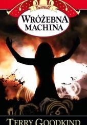 Okładka książki Wróżebna machina Terry Goodkind