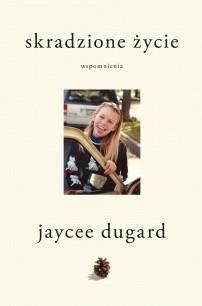 Okładka książki Skradzione życie Jaycee Dugard