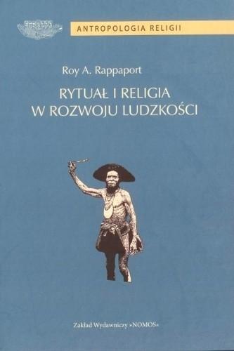 Okładka książki Rytuał i religia w rozwoju ludzkości Roy Abraham Rappaport