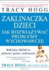 Okładka książki Zaklinaczka dzieci. Jak rozwiązywać problemy wychowawcze Tracy Hogg