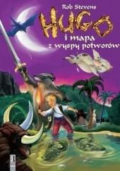 Okładka książki Hugo i mapa z wyspy potworów Rob Stevens