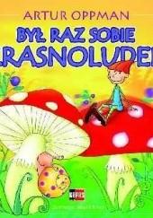 Okładka książki Był raz sobie krasnoludek Artur Oppman