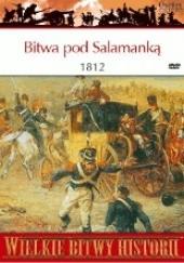 Okładka książki Bitwa pod Salamanką 1812. Wielki triumf armii Wellingtona Ian Fletcher