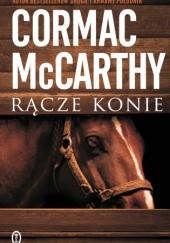 Okładka książki Rącze konie Cormac McCarthy