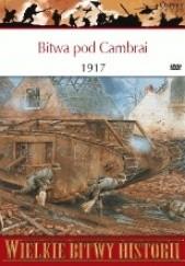 Okładka książki Bitwa pod Cambrai 1917. Narodziny wojny pancernej Alexander Turner