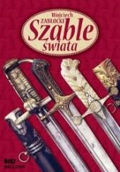 Okładka książki Szable świata Wojciech Zabłocki