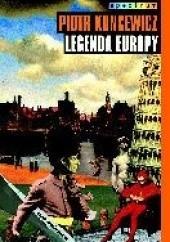 Okładka książki Legenda Europy Piotr Kuncewicz