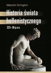 Okładka książki Historia świata hellenistycznego 323-30 p.n.e. Robert Malcolm Errington