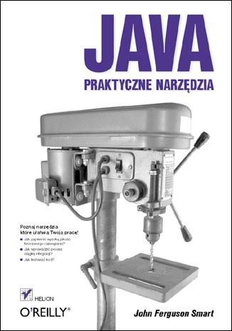 Okładka książki Java. Praktyczne narzędzia John Ferguson Smart