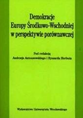 Okładka książki Demokracje Europy Środkowo-Wschodniej w perspektywie porównawczej Ryszard Herbut,Andrzej Antoszewski