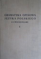 Okładka książki Gramatyka opisowa języka polskiego z ćwiczeniami, tom 1 Bronisław Wieczorkiewicz,Witold Doroszewski