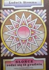 Okładka książki Słońce rodzi się 13 grudnia
