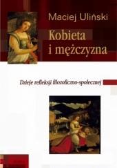 Okładka książki Kobieta i mężczyzna. Dzieje refleksji filozoficzno-społecznej Maciej Uliński
