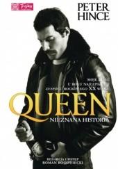 Okładka książki Queen. Nieznana historia Peter Hince