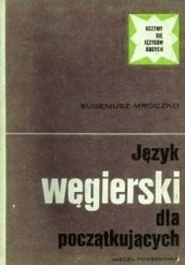 Okładka książki Język węgierski dla początkujących Eugeniusz Mroczko