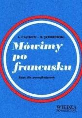 Okładka książki Mówimy po francusku Mieczysław Jaworowski,Antoni Platkow