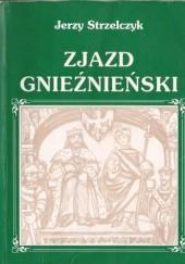 Okładka książki Zjazd gnieźnieński Jerzy Strzelczyk