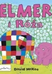 Okładka książki Elmer i Róża David McKee