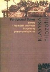 Okładka książki Słowo i realności duchowe. Fragmenty pneumatologiczne Ferdinand Ebner