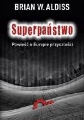 Okładka książki Superpaństwo. Powieść o Europie przyszłości Brian W. Aldiss