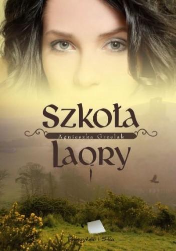 Okładka książki Szkoła LaOry Agnieszka Grzelak