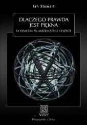 Okładka książki Dlaczego prawda jest piękna. O symetrii w matematyce i fizyce Ian Stewart