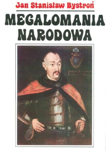 Okładka książki Megalomania narodowa
