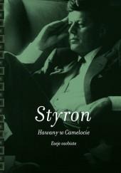 Okładka książki Hawany w Camelocie. Eseje osobiste William Styron