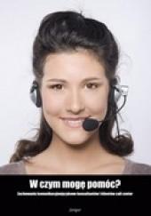 Okładka książki W czym mogę pomóc?: Zachowania komunikacyjnojęzykowe konsultantów i klientów call center Krzysztof Kaszewski,Grzegorz Ptaszek