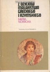 Okładka książki Z dziejów malarstwa greckiego i rzymskiego Maria Nowicka